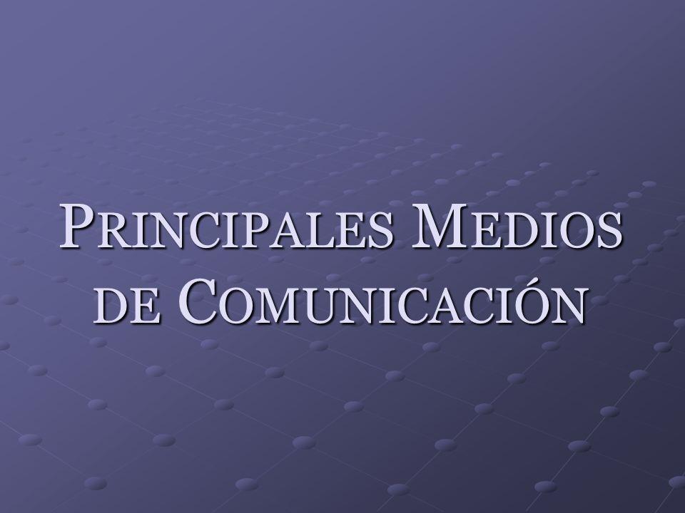Principales Medios de Comunicación