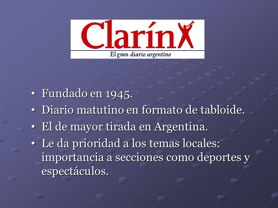 Fundado en 1945. Diario matutino en formato de tabloide. El de mayor tirada en Argentina.