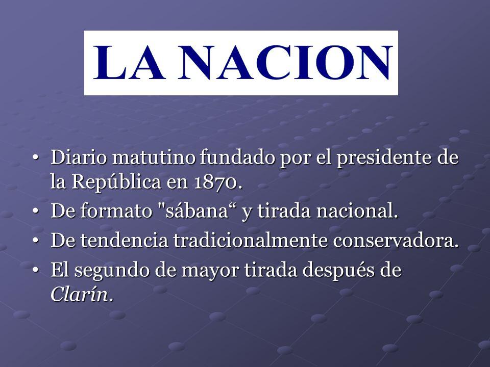 Diario matutino fundado por el presidente de la República en 1870.
