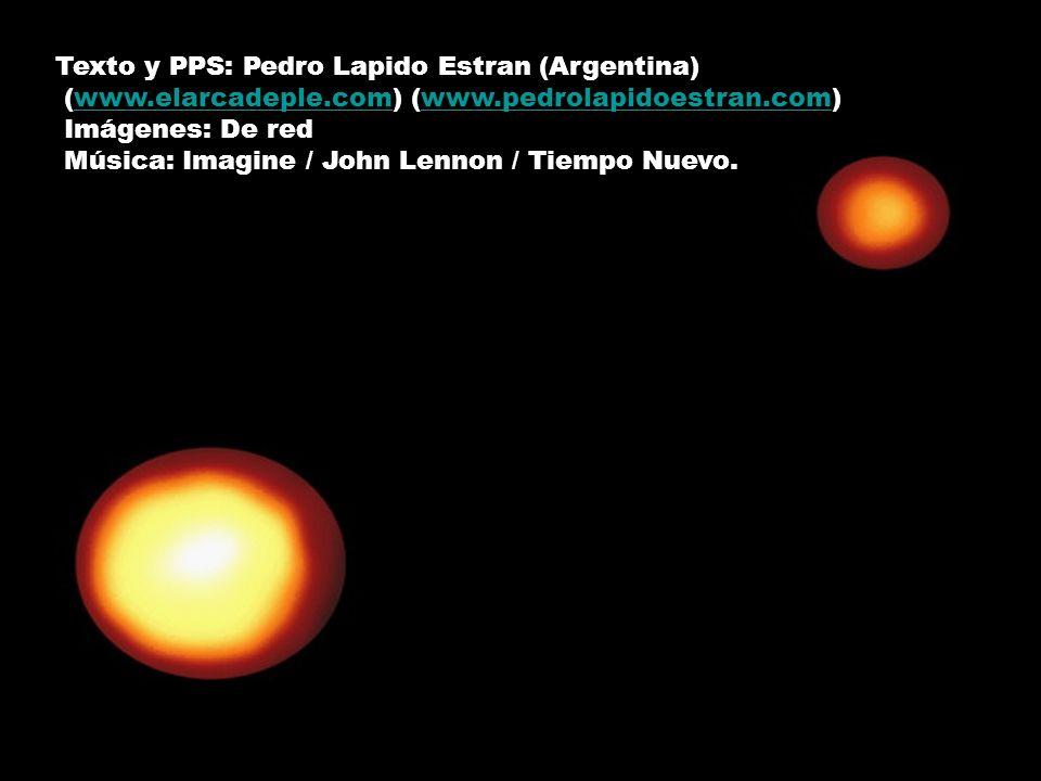 Texto y PPS: Pedro Lapido Estran (Argentina)