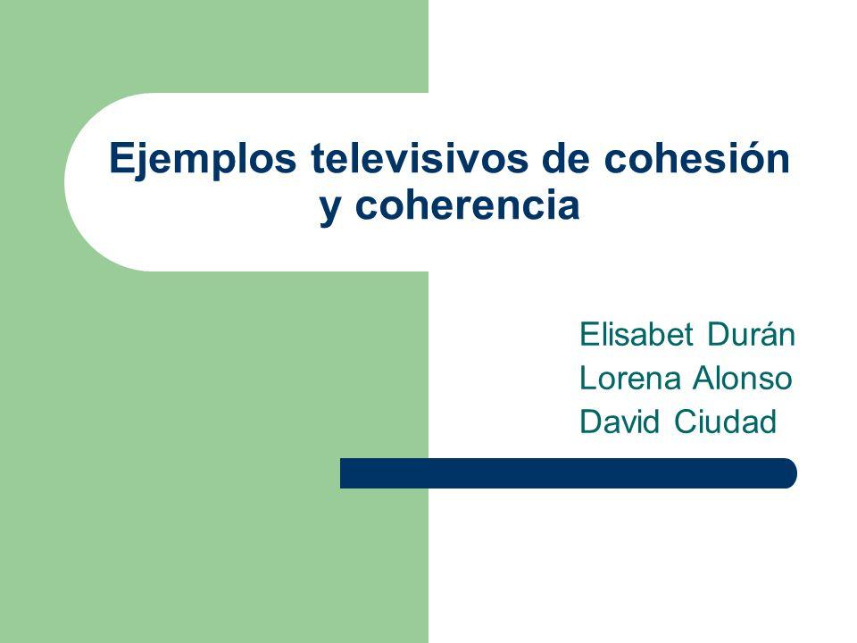 Ejemplos televisivos de cohesión y coherencia