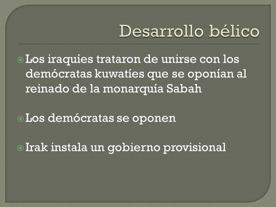 Desarrollo bélicoLos iraquíes trataron de unirse con los demócratas kuwatíes que se oponían al reinado de la monarquía Sabah.