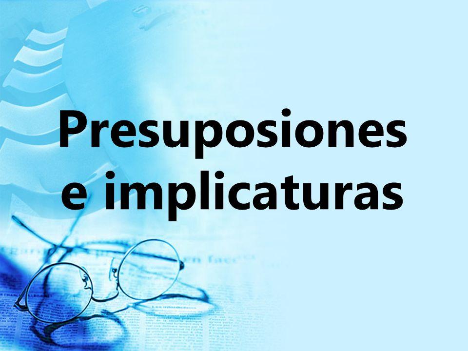 Presuposiones e implicaturas