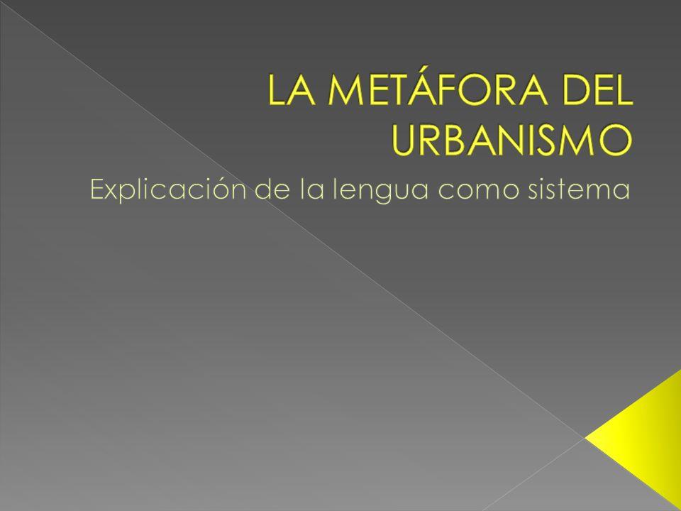 LA METÁFORA DEL URBANISMO