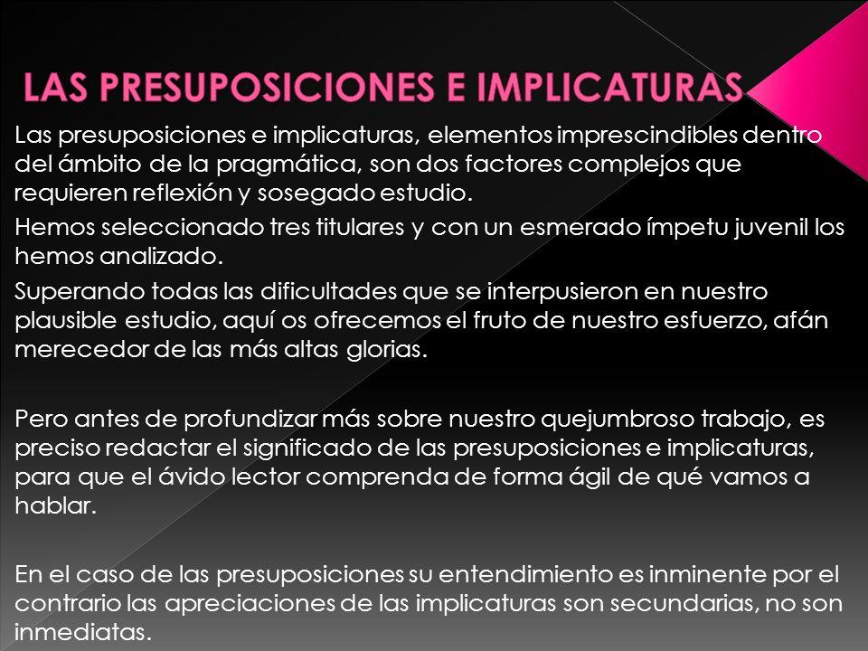 LAS PRESUPOSICIONES E IMPLICATURAS