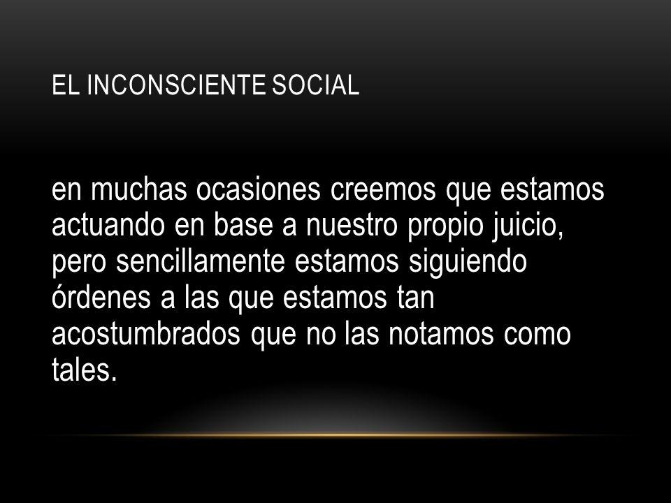EL INCONSCIENTE SOCIAL