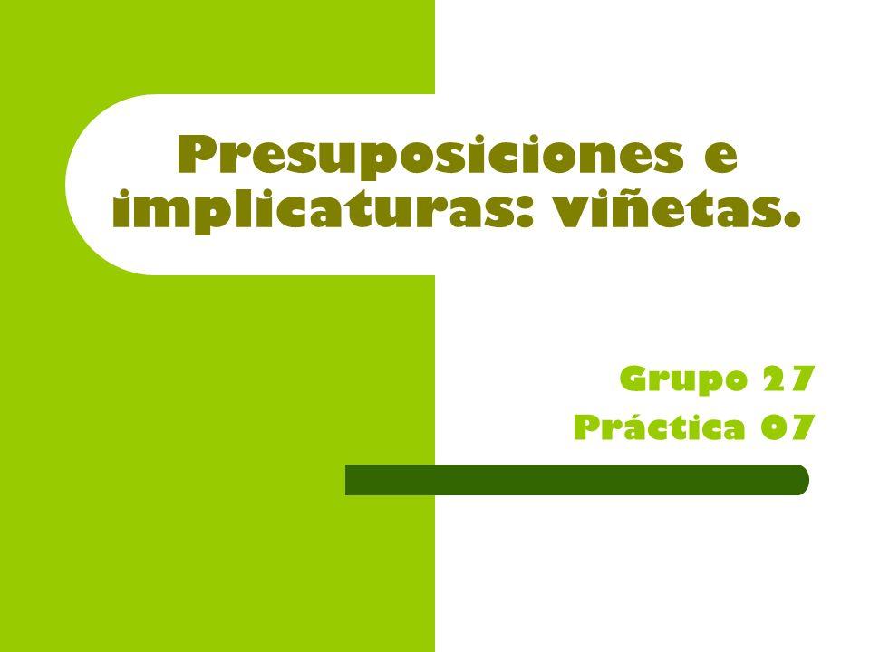 Presuposiciones e implicaturas: viñetas.
