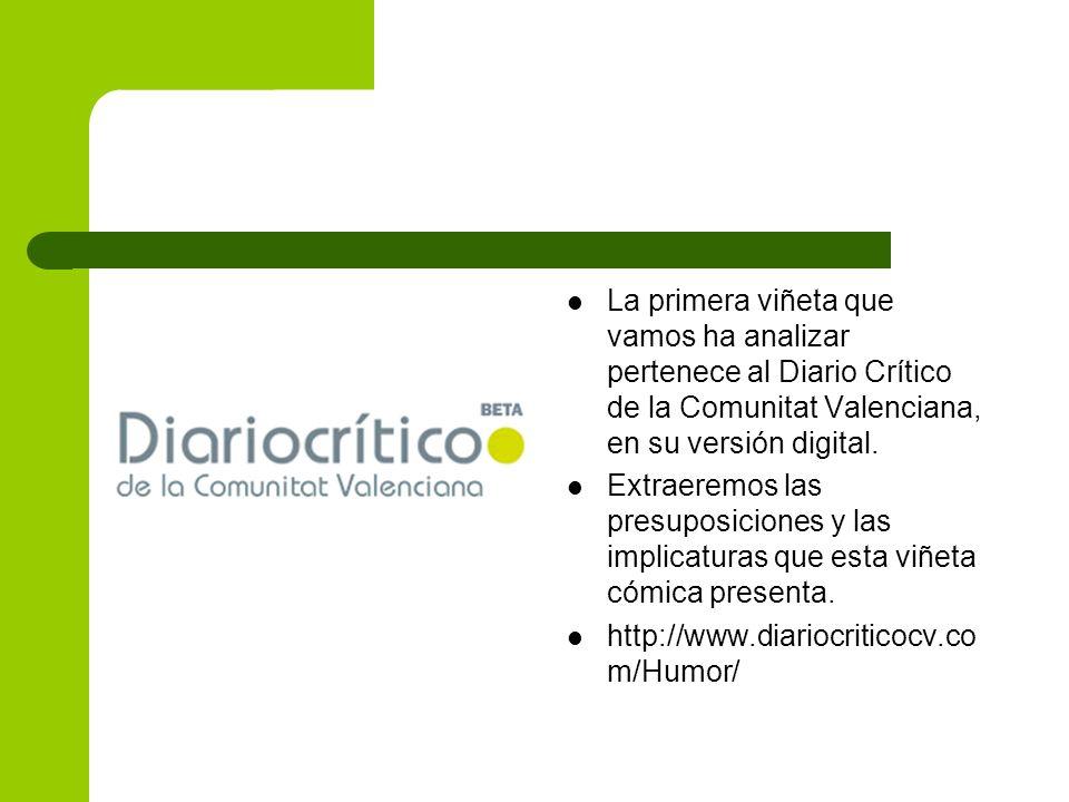 La primera viñeta que vamos ha analizar pertenece al Diario Crítico de la Comunitat Valenciana, en su versión digital.