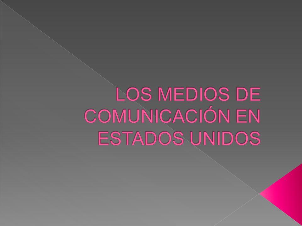 LOS MEDIOS DE COMUNICACIÓN EN ESTADOS UNIDOS