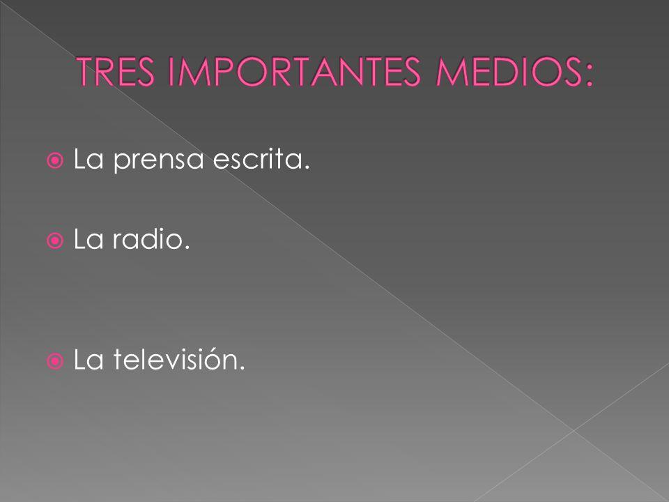 TRES IMPORTANTES MEDIOS: