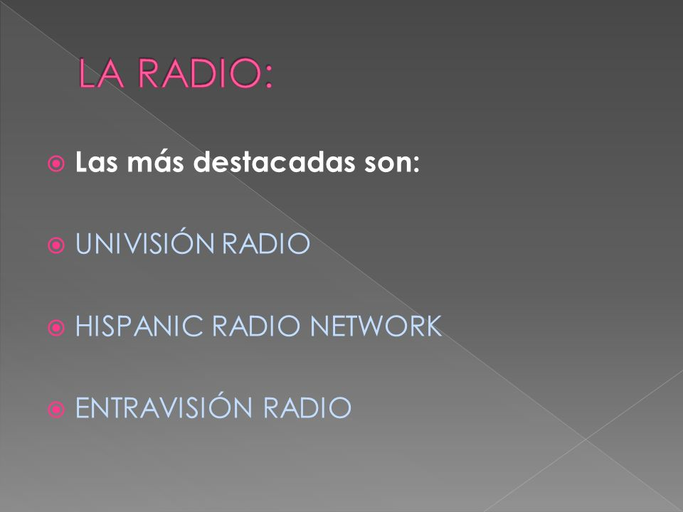 LA RADIO: Las más destacadas son: UNIVISIÓN RADIO
