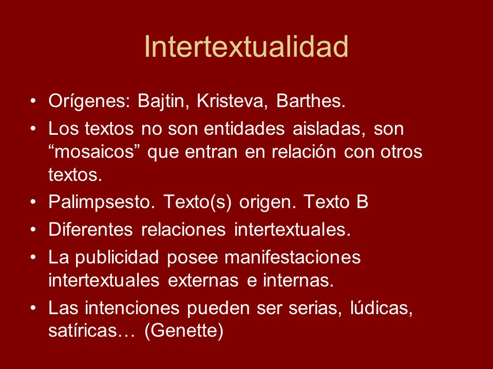 Intertextualidad Orígenes: Bajtin, Kristeva, Barthes.