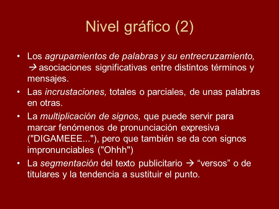 Nivel gráfico (2) Los agrupamientos de palabras y su entrecruzamiento,  asociaciones significativas entre distintos términos y mensajes.