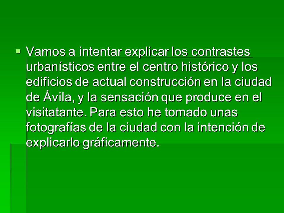 Vamos a intentar explicar los contrastes urbanísticos entre el centro histórico y los edificios de actual construcción en la ciudad de Ávila, y la sensación que produce en el visitatante.