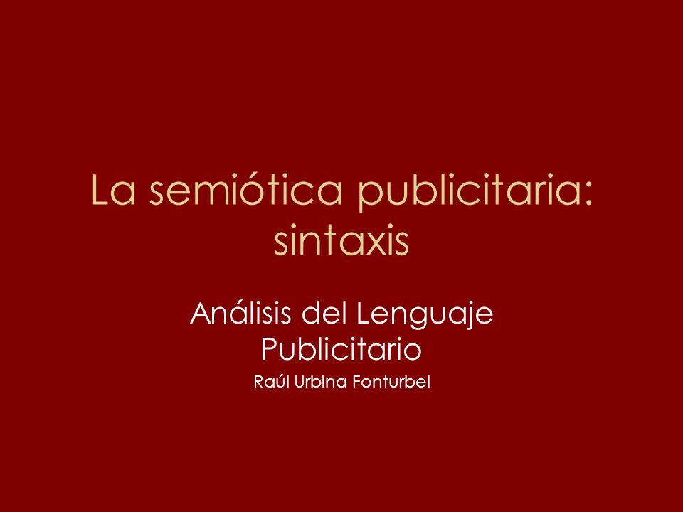 La semiótica publicitaria: sintaxis