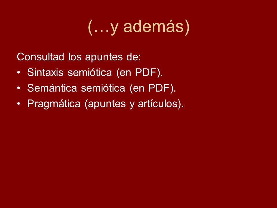 (…y además) Consultad los apuntes de: Sintaxis semiótica (en PDF).