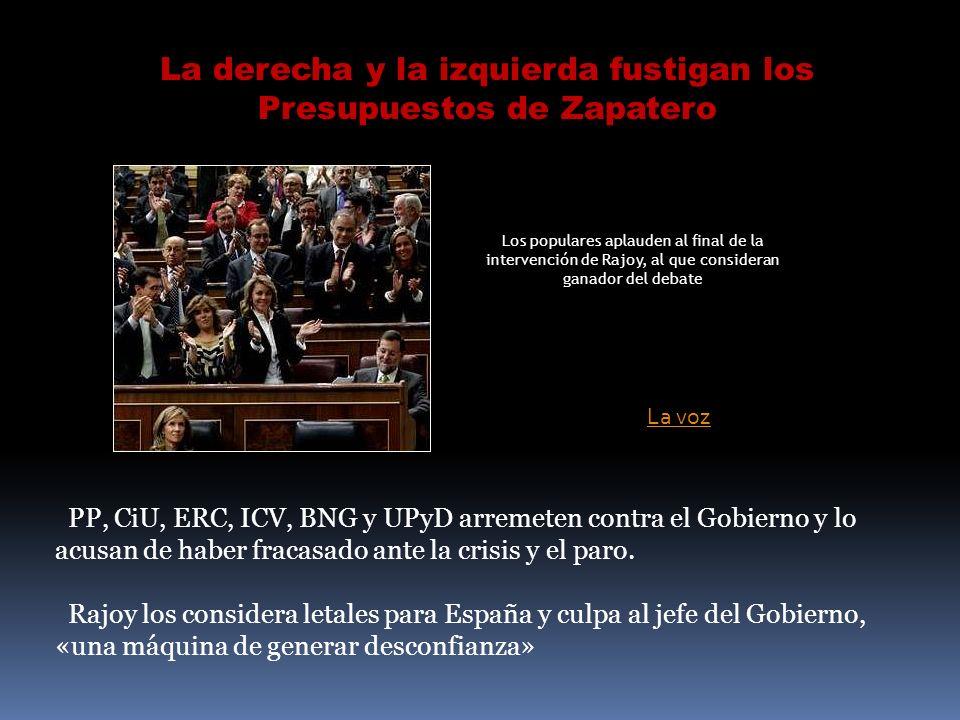 La derecha y la izquierda fustigan los Presupuestos de Zapatero