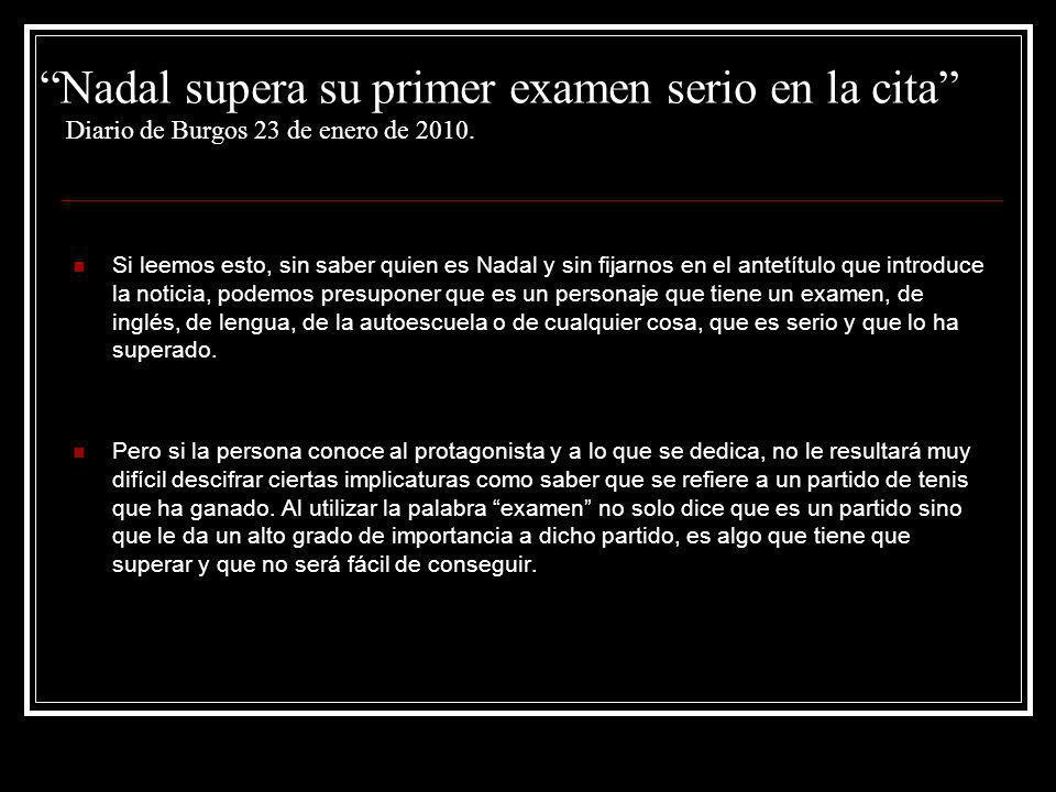Nadal supera su primer examen serio en la cita Diario de Burgos 23 de enero de 2010.