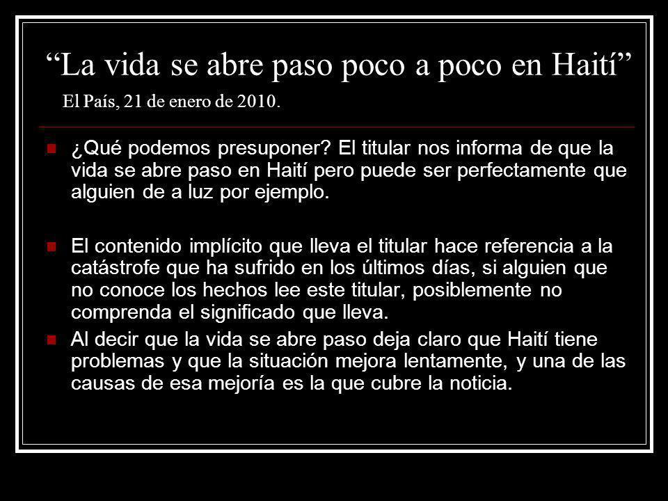 La vida se abre paso poco a poco en Haití El País, 21 de enero de 2010.