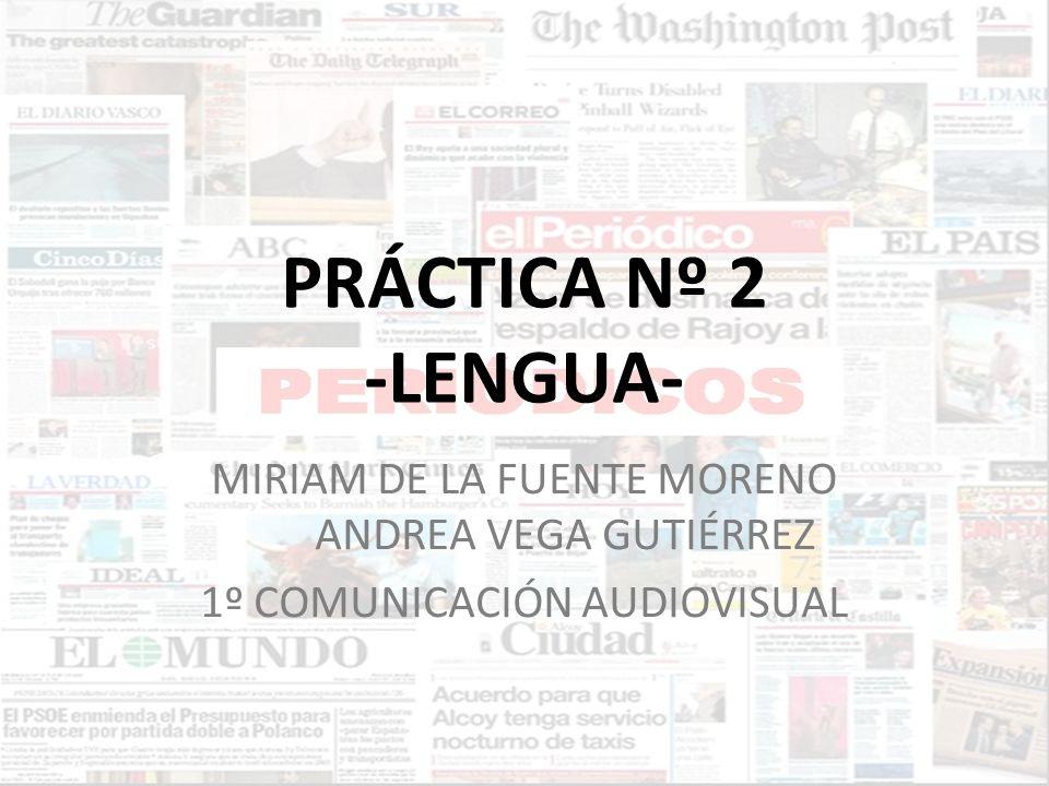 PRÁCTICA Nº 2 -LENGUA- MIRIAM DE LA FUENTE MORENO ANDREA VEGA GUTIÉRREZ.