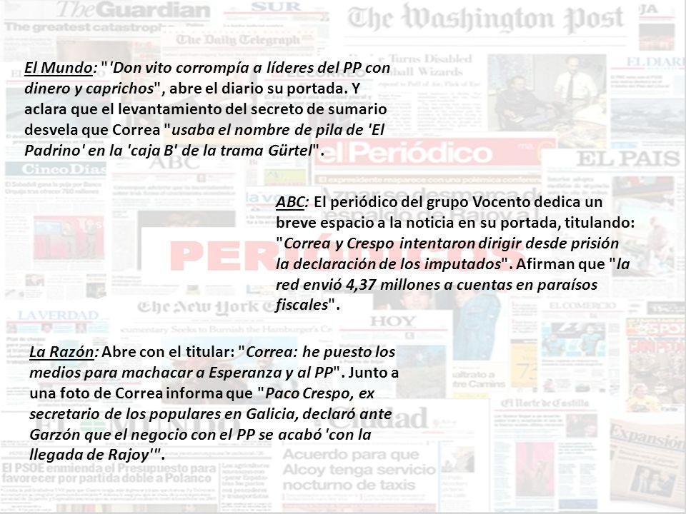 El Mundo: Don vito corrompía a líderes del PP con dinero y caprichos , abre el diario su portada. Y aclara que el levantamiento del secreto de sumario desvela que Correa usaba el nombre de pila de El Padrino en la caja B de la trama Gürtel .