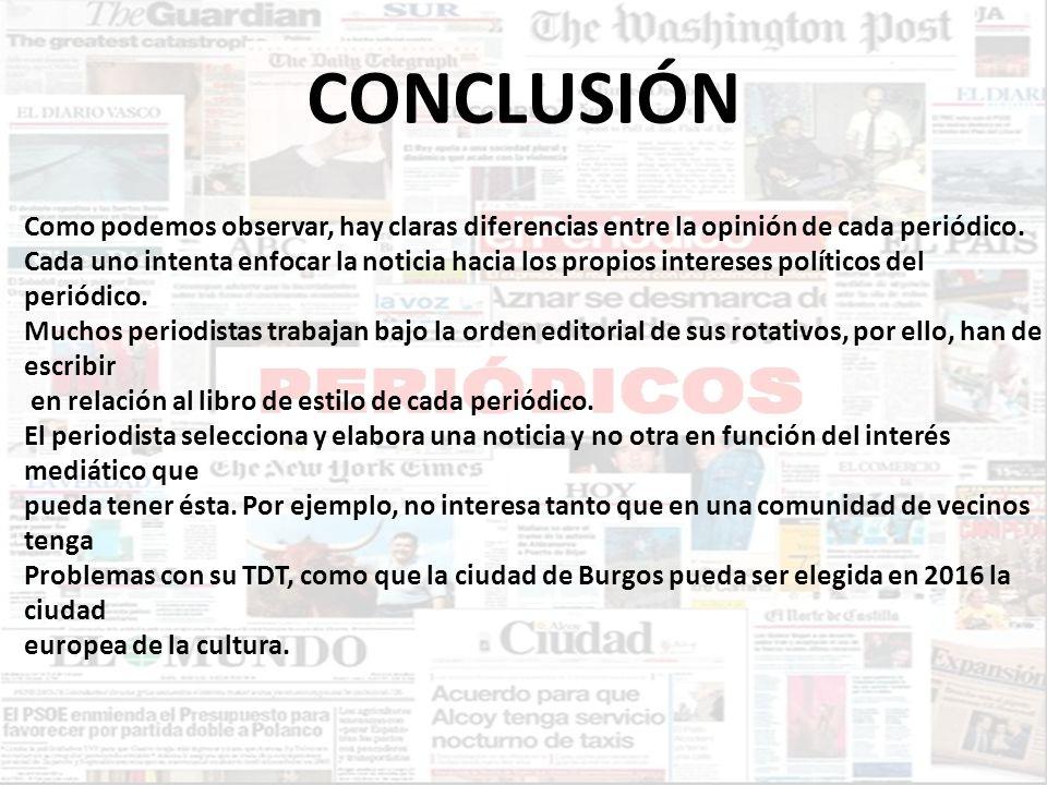 CONCLUSIÓN Como podemos observar, hay claras diferencias entre la opinión de cada periódico.