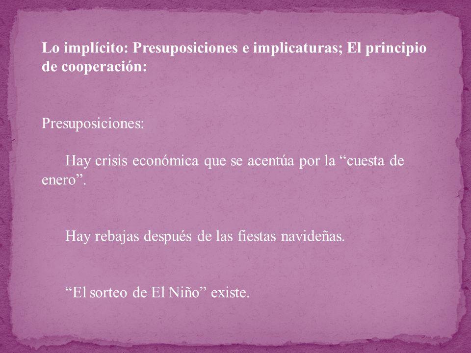Lo implícito: Presuposiciones e implicaturas; El principio de cooperación: