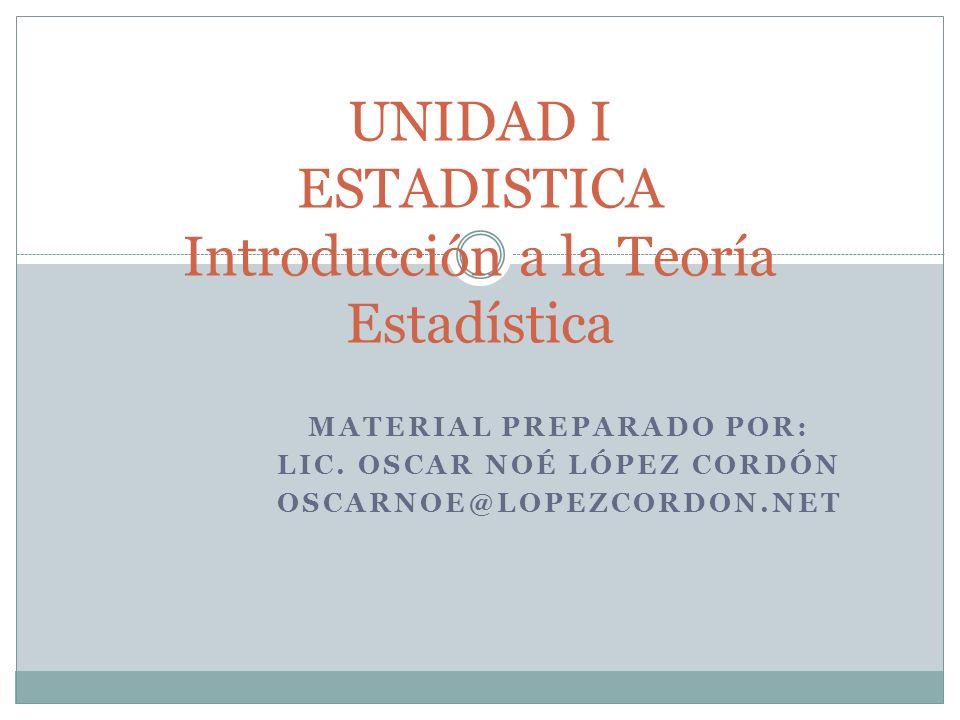 UNIDAD I ESTADISTICA Introducción a la Teoría Estadística