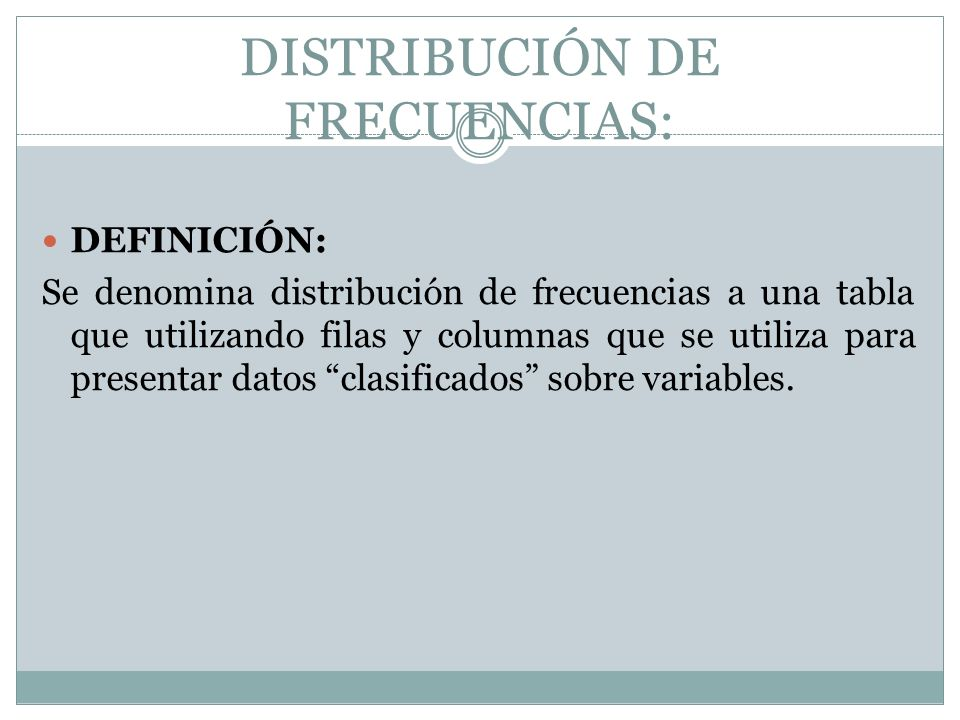 DISTRIBUCIÓN DE FRECUENCIAS: