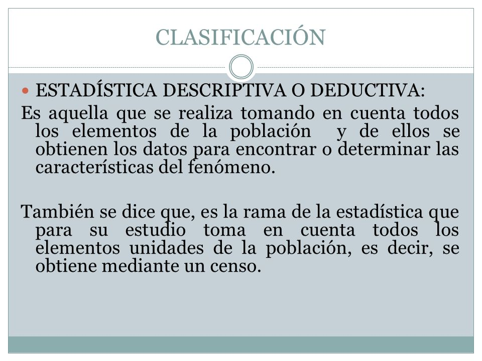 CLASIFICACIÓN ESTADÍSTICA DESCRIPTIVA O DEDUCTIVA:
