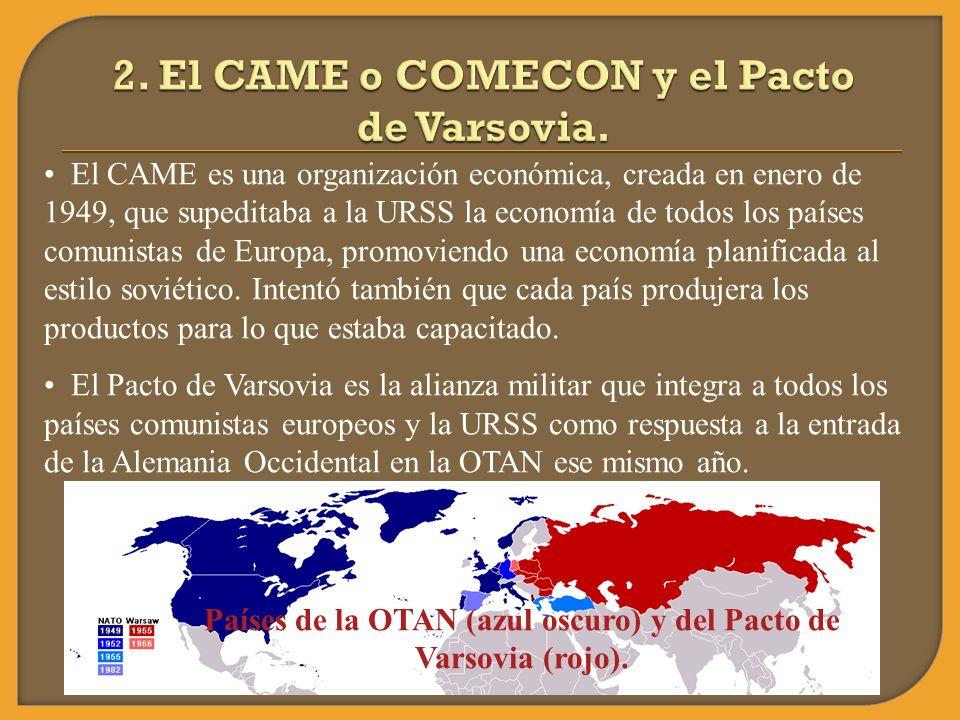 2. El CAME o COMECON y el Pacto de Varsovia.