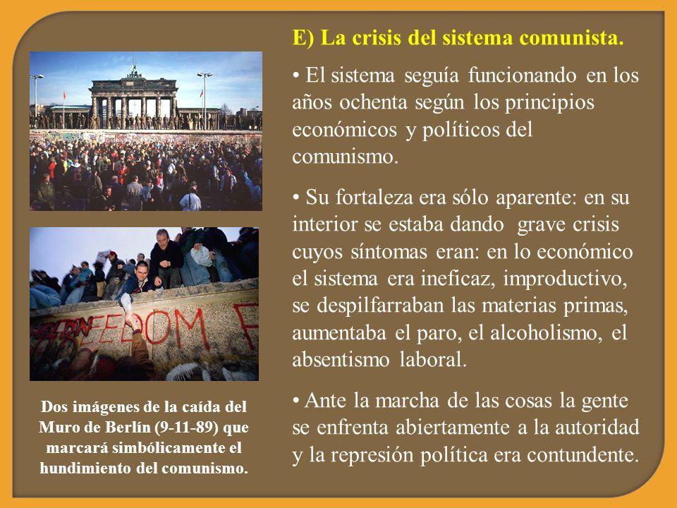 E) La crisis del sistema comunista.