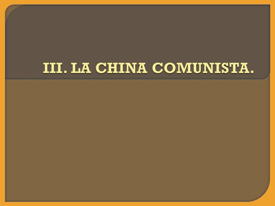 III. LA CHINA COMUNISTA.