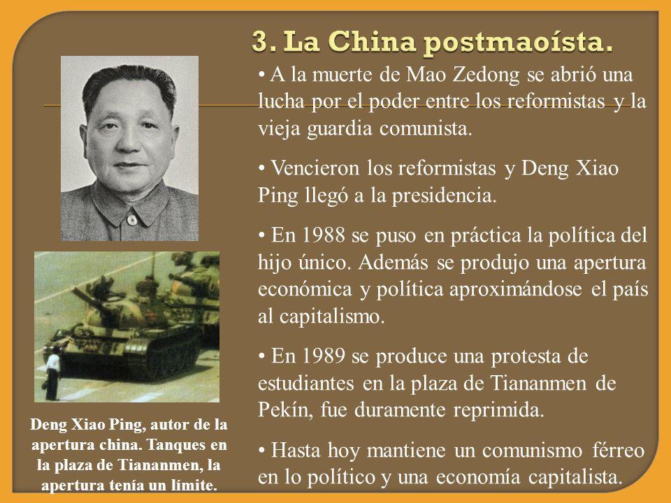 3. La China postmaoísta. A la muerte de Mao Zedong se abrió una lucha por el poder entre los reformistas y la vieja guardia comunista.