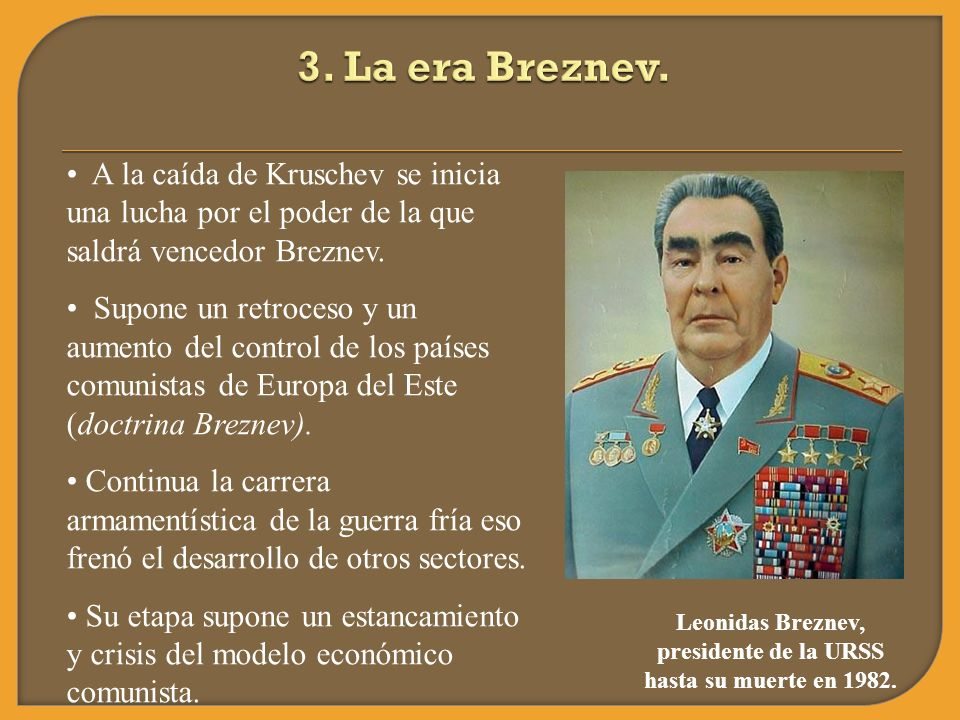 Leonidas Breznev, presidente de la URSS hasta su muerte en 1982.