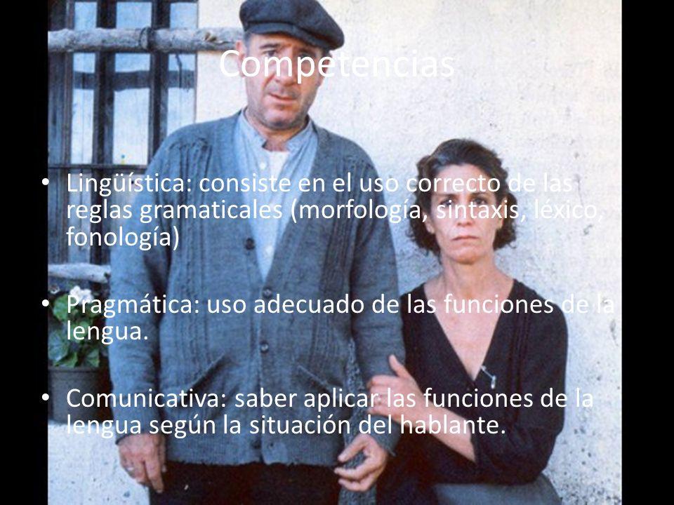 Competencias Lingüística: consiste en el uso correcto de las reglas gramaticales (morfología, sintaxis, léxico, fonología)