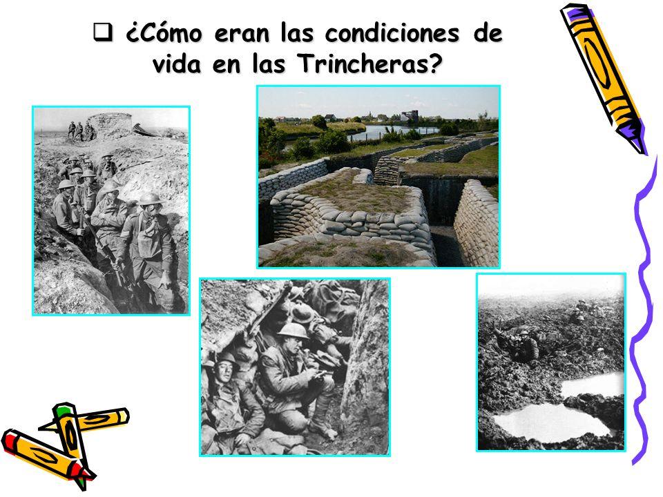 ¿Cómo eran las condiciones de vida en las Trincheras