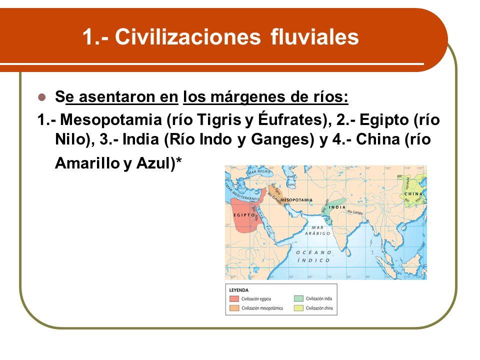 1.- Civilizaciones fluviales