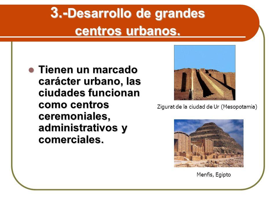 3.-Desarrollo de grandes centros urbanos.