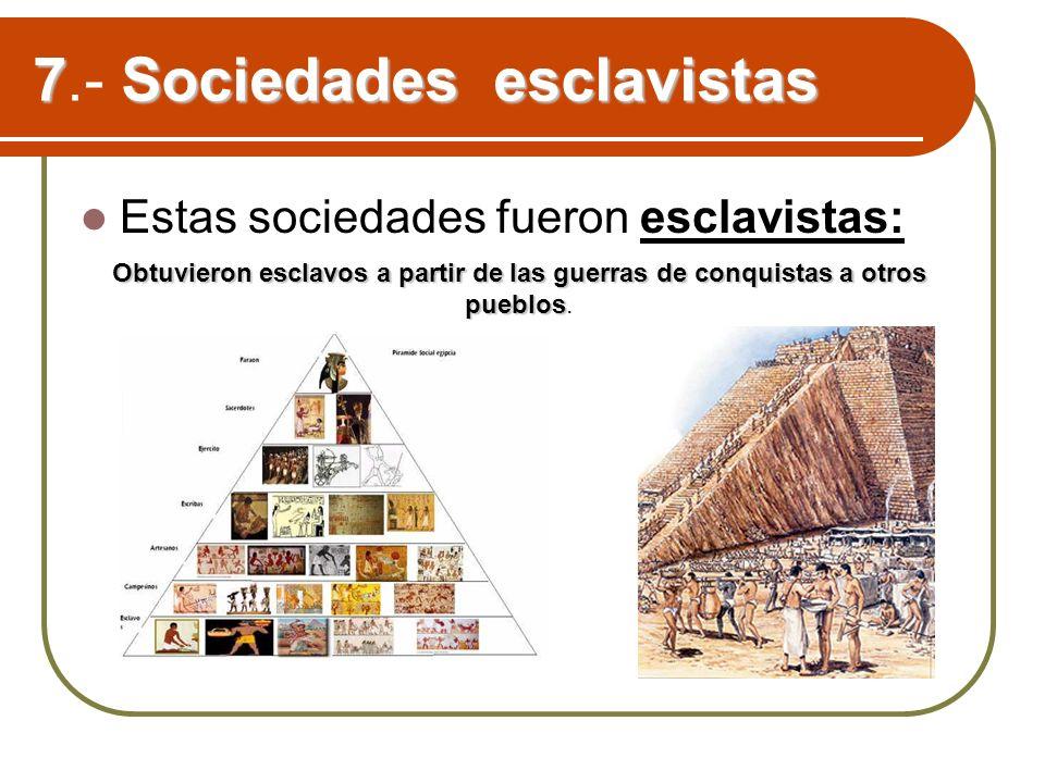 7.- Sociedades esclavistas
