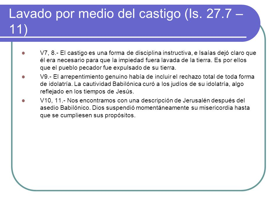 Lavado por medio del castigo (Is. 27.7 – 11)