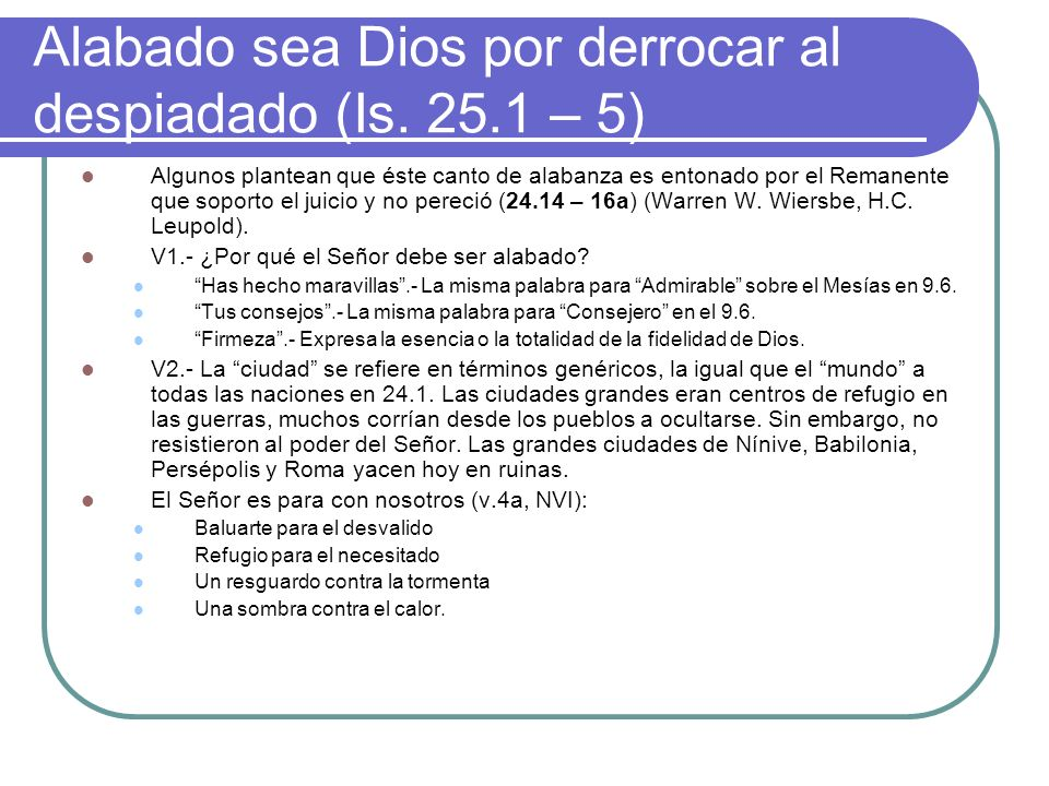 Alabado sea Dios por derrocar al despiadado (Is. 25.1 – 5)