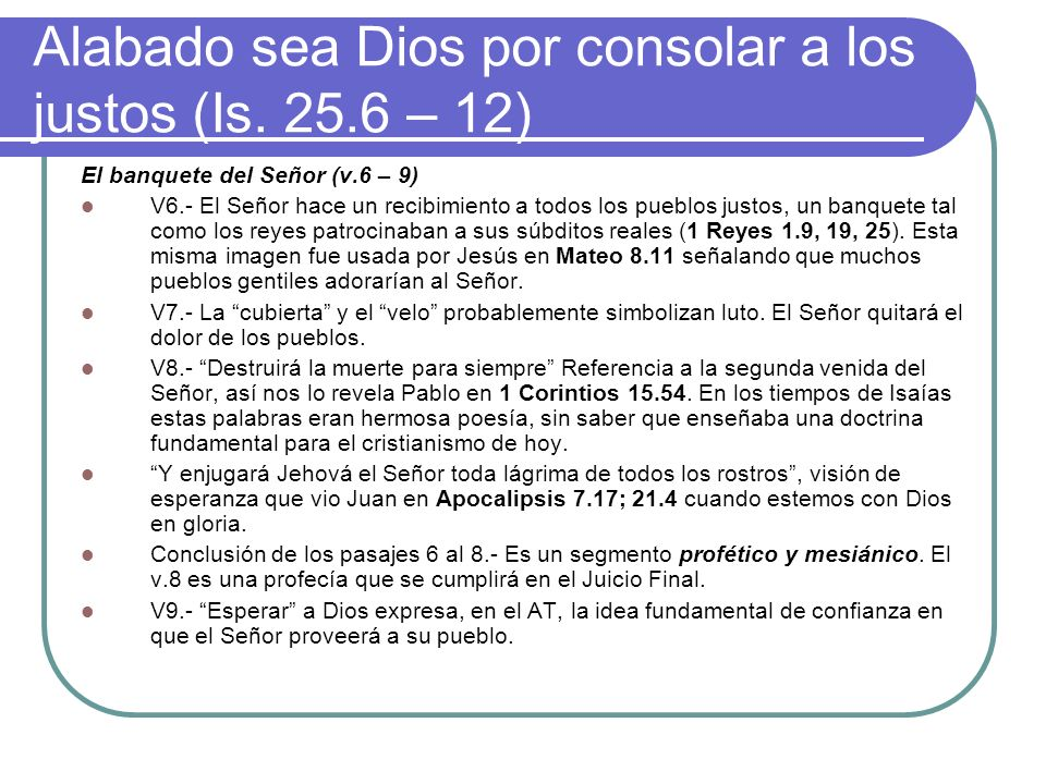 Alabado sea Dios por consolar a los justos (Is. 25.6 – 12)