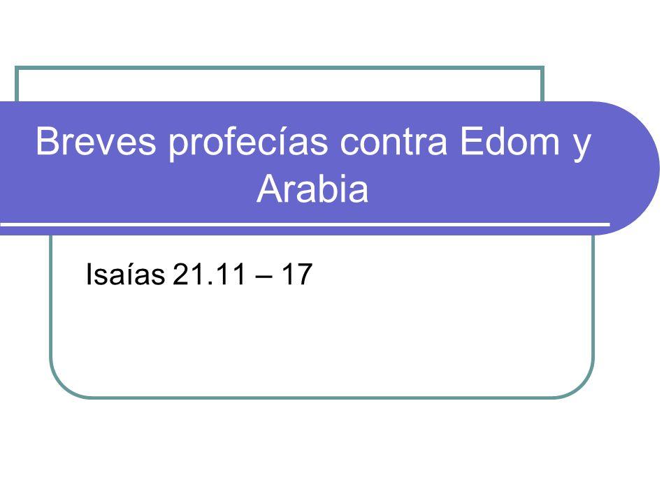 Breves profecías contra Edom y Arabia