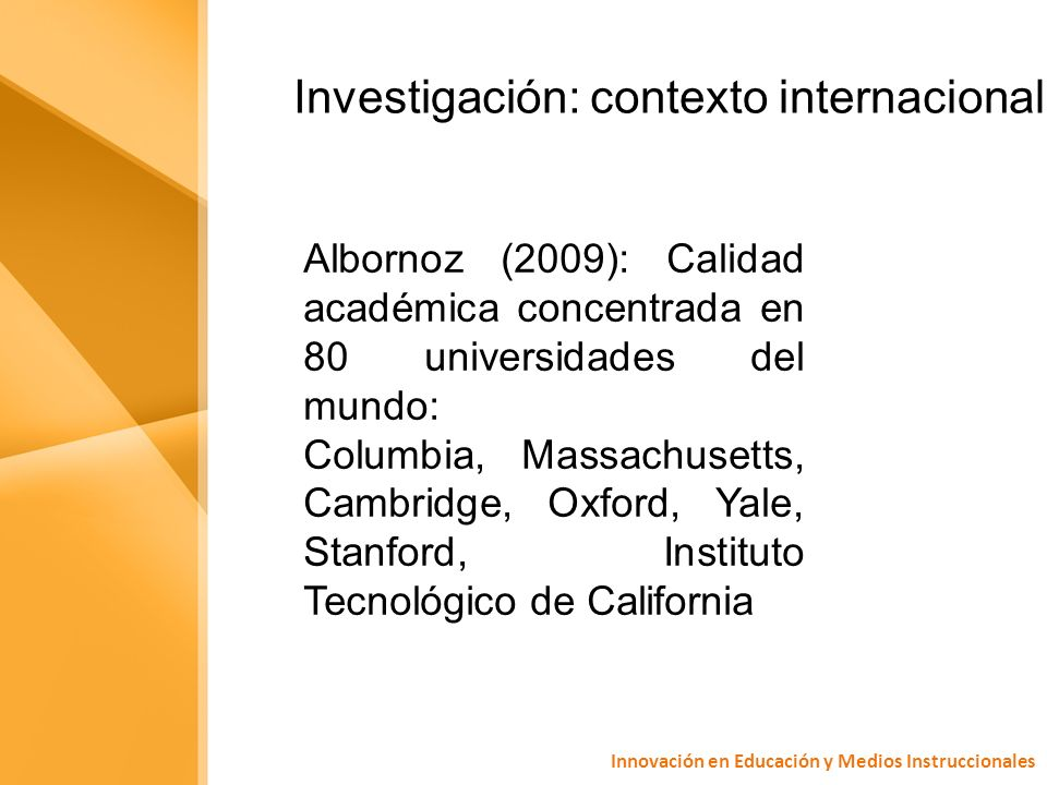 Investigación: contexto internacional