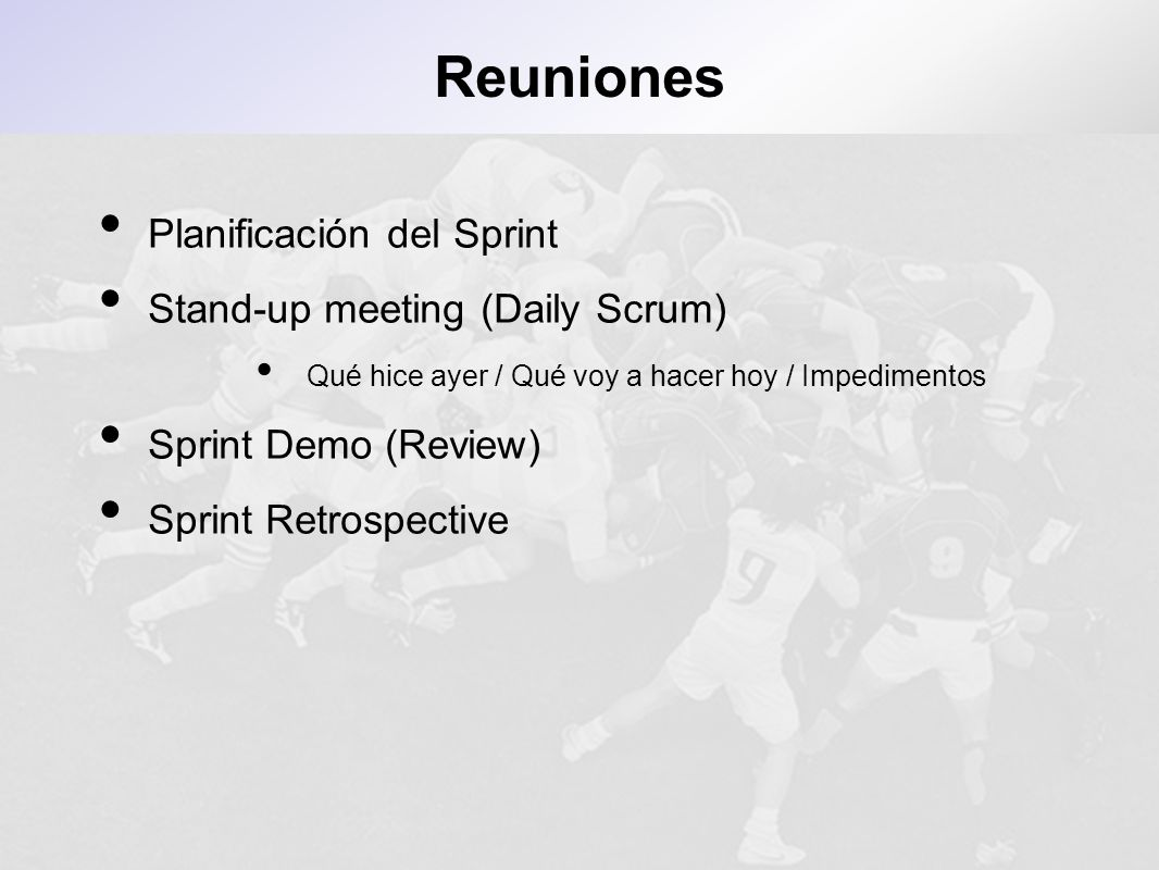 Reuniones Planificación del Sprint Stand-up meeting (Daily Scrum)