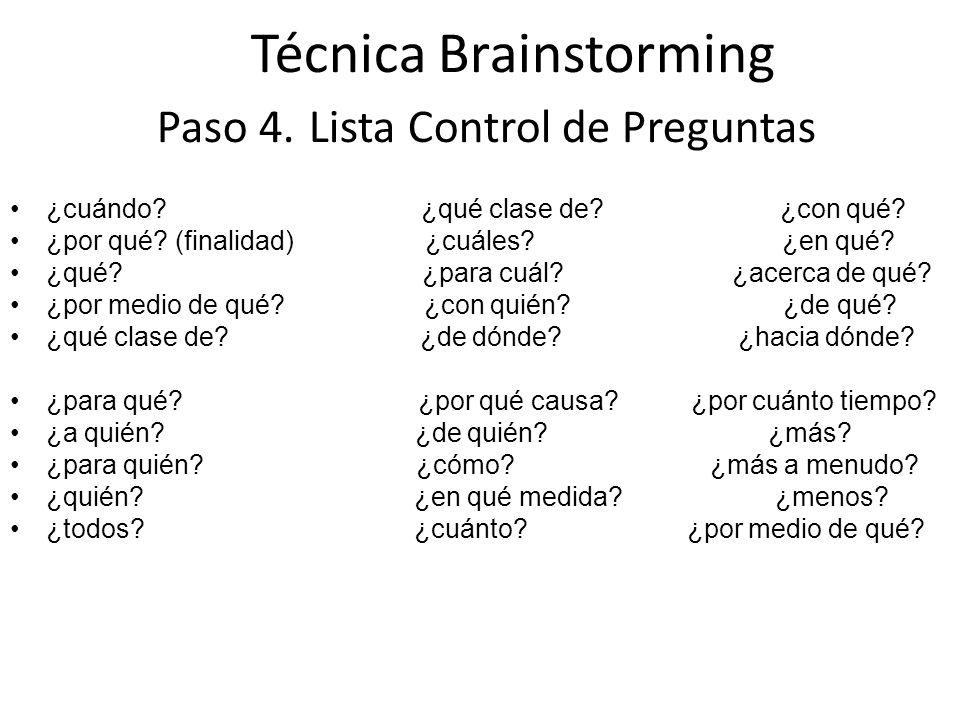 Técnica Brainstorming Paso 4. Lista Control de Preguntas