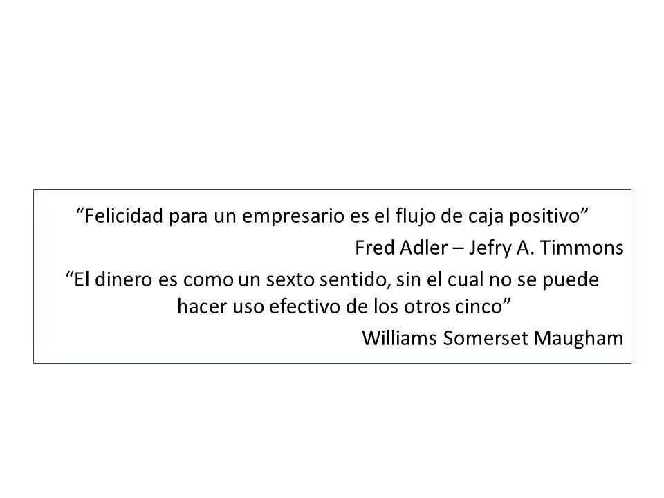 Felicidad para un empresario es el flujo de caja positivo Fred Adler – Jefry A.