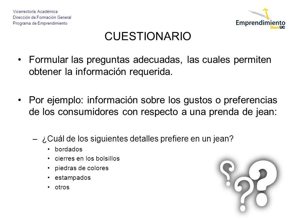 CUESTIONARIO Formular las preguntas adecuadas, las cuales permiten obtener la información requerida.