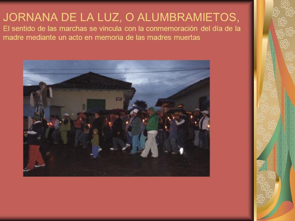 JORNANA DE LA LUZ, O ALUMBRAMIETOS, El sentido de las marchas se vincula con la conmemoración del día de la madre mediante un acto en memoria de las madres muertas